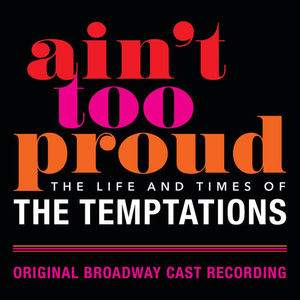 Aint Too Proud The Life and Times of The Temptations tour tickets