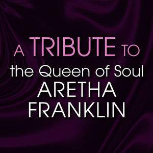 The Queen of Soul - Tribute To Aretha Franklin tour tickets